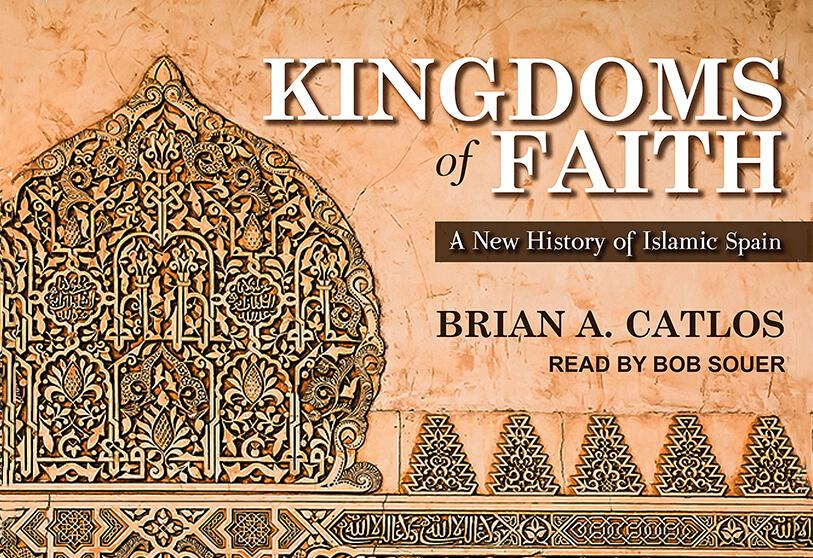 'Kingdoms of Faith: A New History of Islamic Spain', de Brian A. Carlos